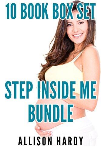 Step Inside Me Bundle (10 Book Box Set) (Taboo Pregnancy)  by  Allison Hardy