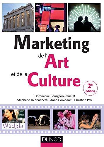 Marketing de lart et de la culture - 2e éd. Dominique Bourgeon-Renault