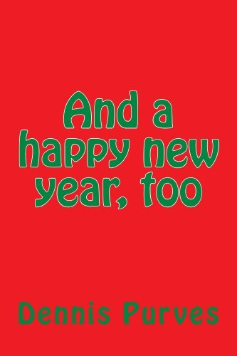 And a happy new year, too Dennis Purves