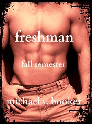 Freshman: Fall Semester - Volume 1: Fall Semester  by  Michael S. Booker