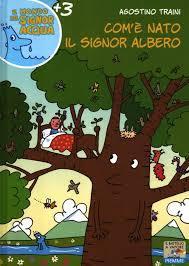 Comè nato il signor albero  by  Agostino Traini