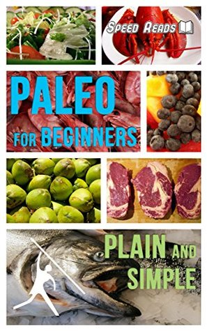 PALEO FOR BEGINNERS, plain and simple Jane Hunter