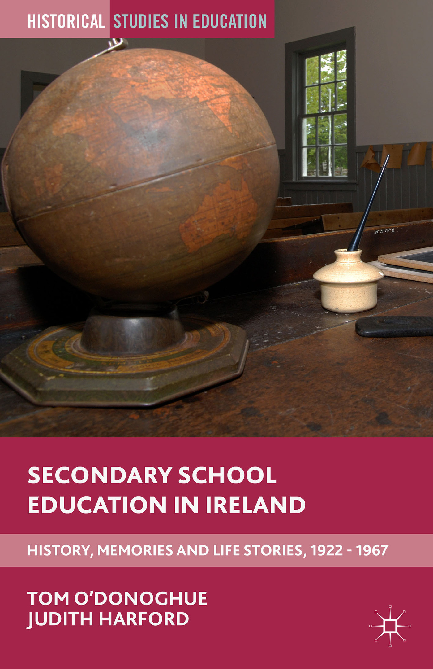 Secondary School Education in Ireland: History, Memories and Life Stories, 1922–1967 Tom ODonoghue