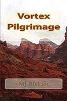 Vortex Pilgrimage  by  M.J.  Blehart