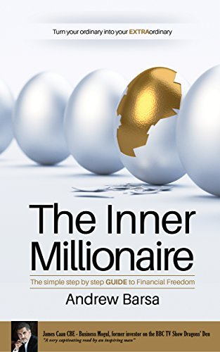 The Inner Millionaire: The Simple Step  by  Step GUIDE to Financial Freedom by Andrew Barsa