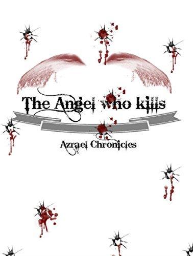 The Angel who kills: Azrael Chronicles  by  Kao Tec
