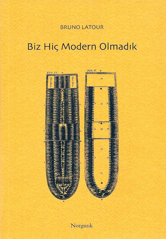 Biz Hiç Modern Olmadık: Simetrik Antropoloji Denemesi  by  Bruno Latour