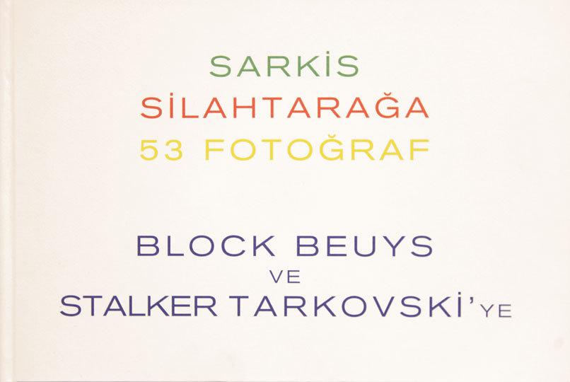 Silahtarağa – 53 Fotoğraf Block Beuys ve Stalker Tarkovski'ye  by  Sarkis