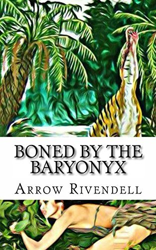 Boned By The Baryonyx (The Dino Love Bone Series Book 3)  by  Arrow Rivendell