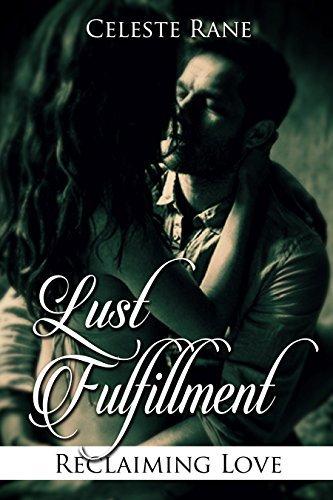 Lustful Fulfillment: Reclaiming Love Celeste Rane