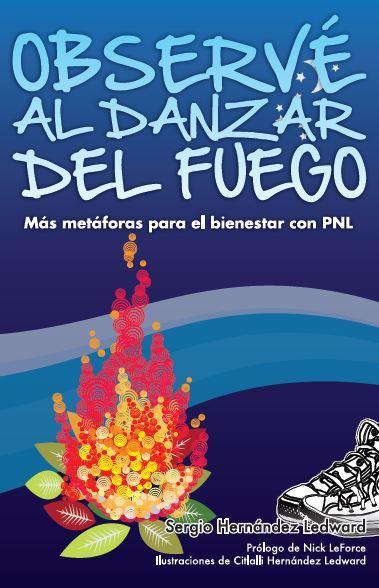 Observé al danzar del fuego  by  Sergio Hernández Ledward