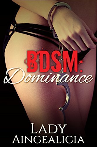 BDSM: Dominance  by  Lady Aingealicia