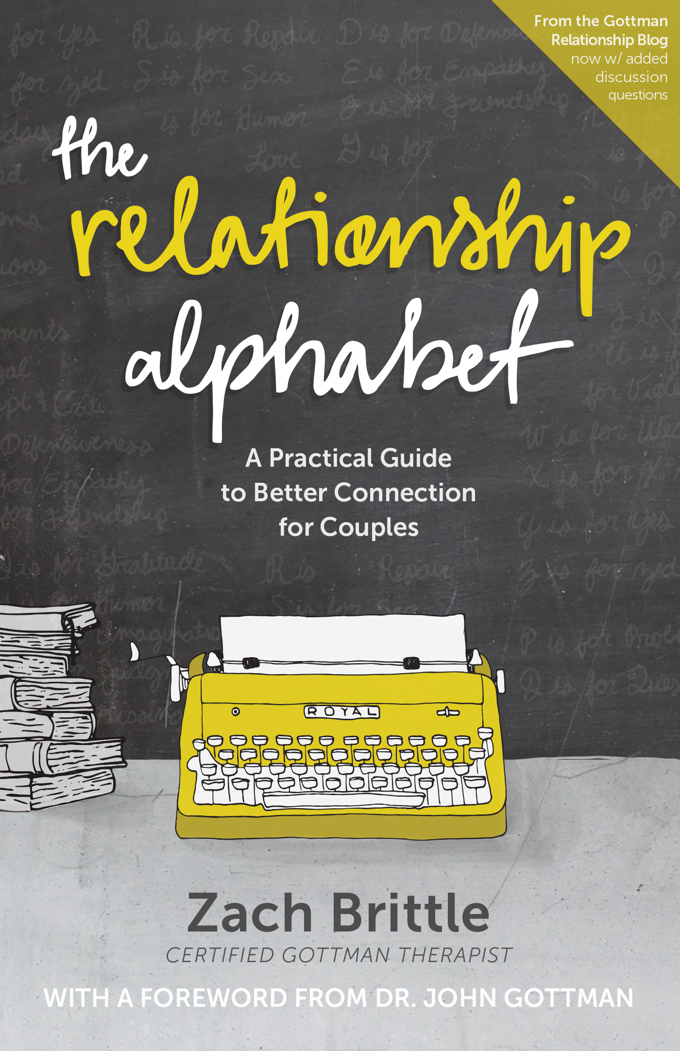 The Relationship Alphabet: A Practical Guide to Better Connection for Couples Zach Brittle
