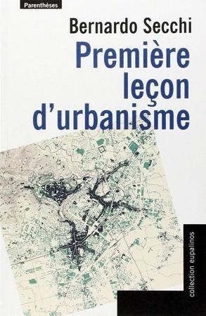 Première leçon durbanisme  by  Bernardo Secchi