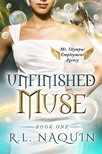 Unfinished Muse (Mt. Olympus Employment Agency Book 1) R.L. Naquin