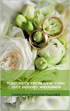11 Secrets from New York City Budget Weddings CharLena Pearson-Fulcher
