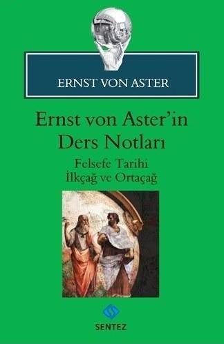 Ernst von Asterin Ders Notları  by  Ernst von Aster