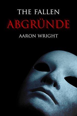 Abgründe: Psychothriller (The Fallen - Teil 2)  by  Aaron Wright