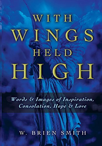 With Wings Held High W. Brien Smith
