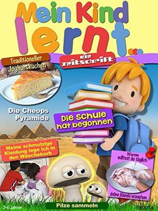Mein Kind Lernt Zeitschrift 3-6 September 2014: Die Zeitschrift 3-6 September 2014  by  Colette Sagan