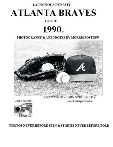 Launch of a Dynasty Atlanta Braves of the 1990s  by  Morris Fostoff