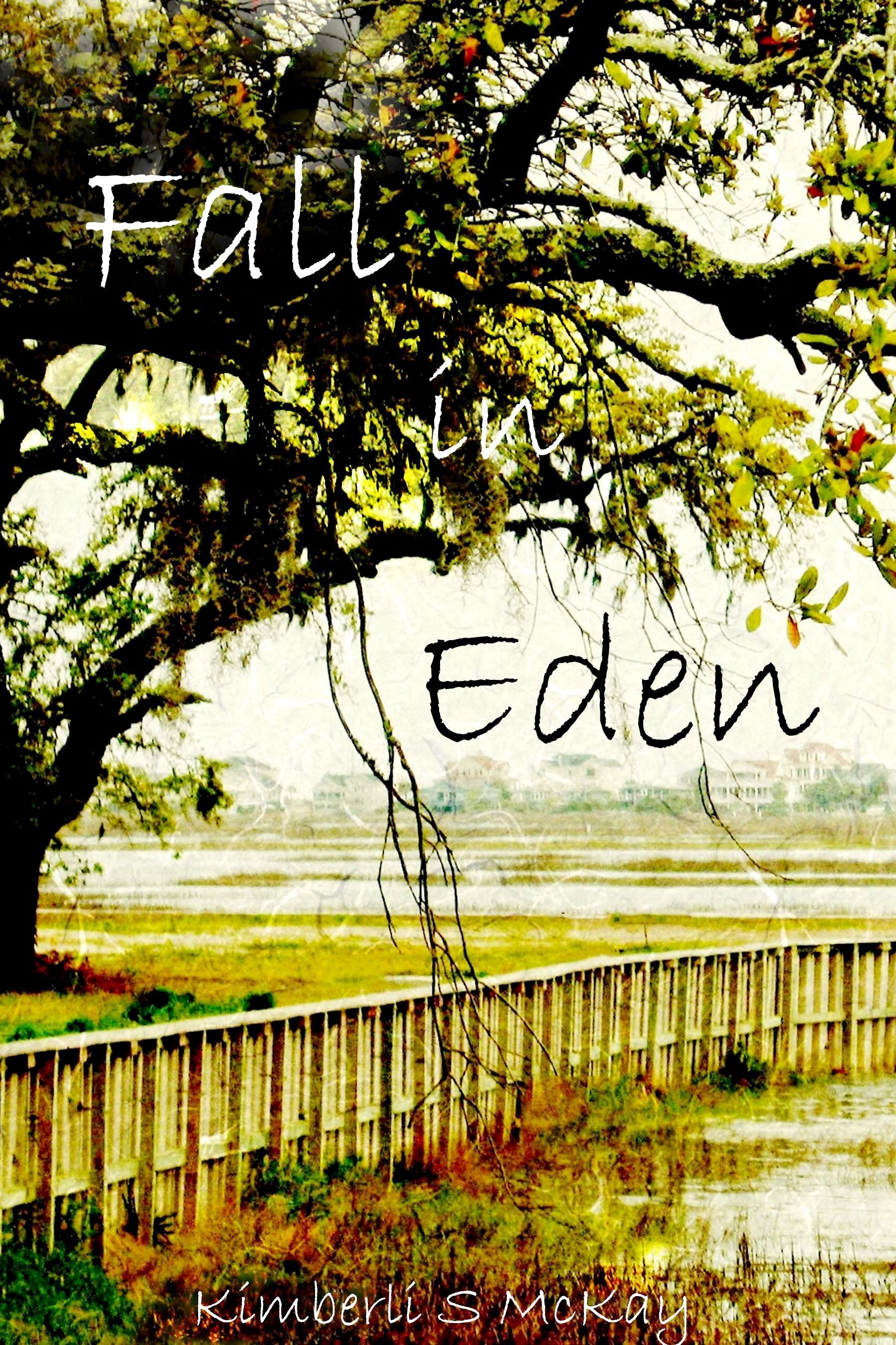 Fall in Eden Kimberli S McKay