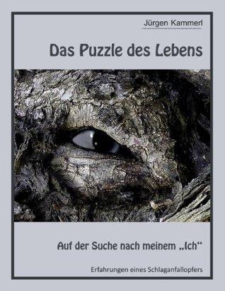 Das Puzzle des Lebens - Band 1: Auf der Suche nach meinem Ich Jürgen Kammerl