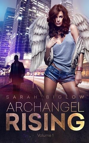 Archangel Rising (Volume 1)  by  Sarah Biglow