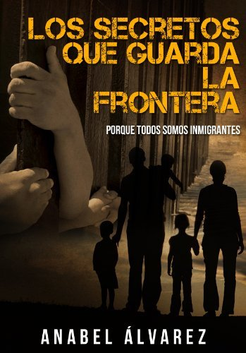 Los Secretos que Guarda la Frontera  by  Anabel Alvarez