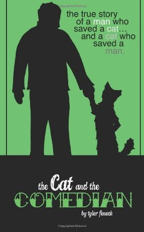 The Cat & The Comedian  by  Tyler Feneck
