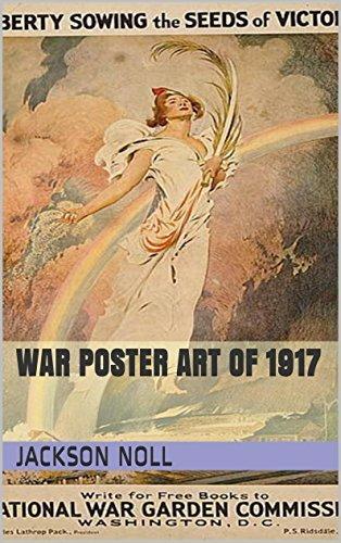 War Poster Art of 1917 Jackson Noll