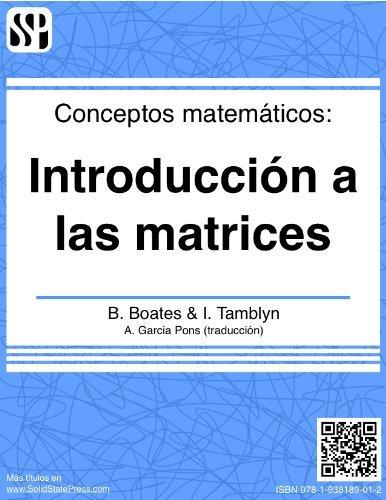 Conceptos matemáticos - Introducción a las matrices Brian Boates