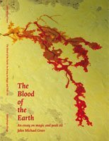 The Blood of the Earth: An Essay on Magic and Peak Oil  by  John Michael Greer