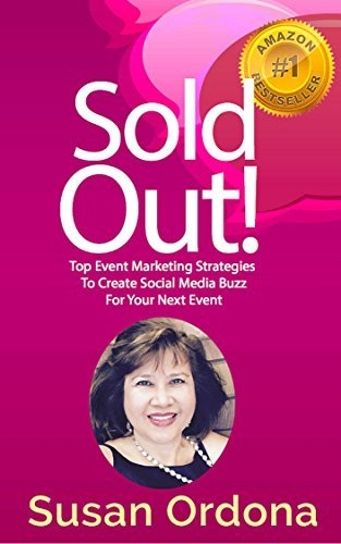Sold Out: Top Event Marketing Strategies To Create Social Media Buzz For Your Next Event  by  Susan Ordona
