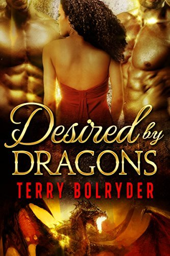 Desired  by  Dragons (Dragons of New York, #2) by Terry Bolryder