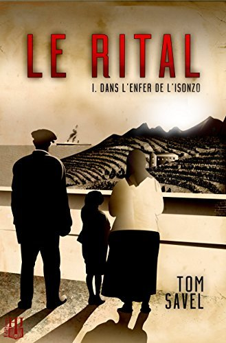 Le Rital (1 - Dans lEnfer de lIsonzo)  by  Tom Savel