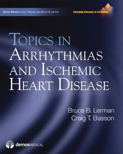 Topics in Arrhythmias and Ischemic Heart Disease (Emerging Concepts in Cardiology Series)  by  Bruce B. Lerman