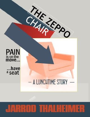 The Zeppo Chair (The Lunchtime Series Book 2)  by  Jarrod Thalheimer
