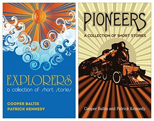Explorers and Pioneers:  by  Cooper Baltis