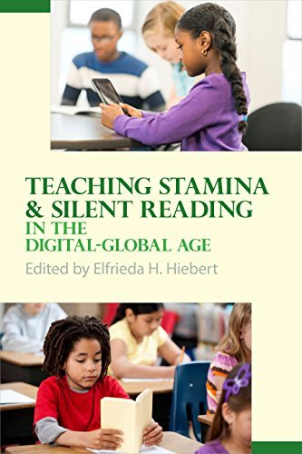 Teaching Stamina and Silent Reading in the Digital-Global Age Elfrieda H. Hiebert