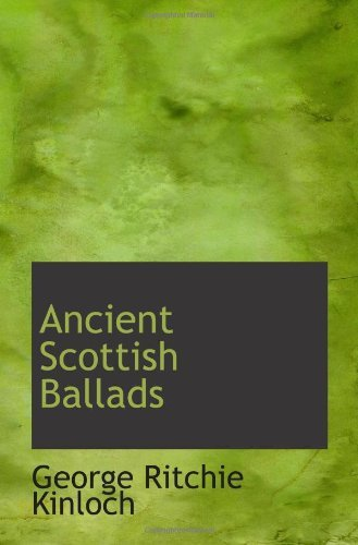 Ancient Scottish Ballads George Ritchie Kinloch