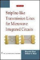 Stripline-like Transmission Lines for Microwave Integrated Circuits  by  Bharathi Bhat