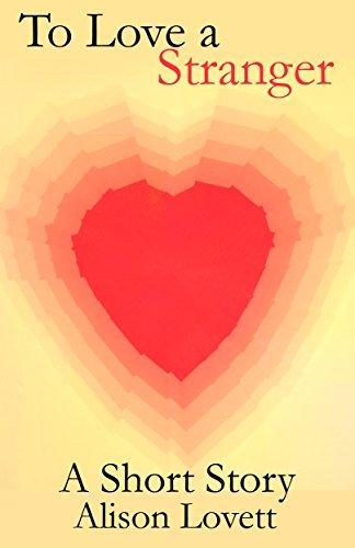 To Love a Stranger:  by  Alison Lovett