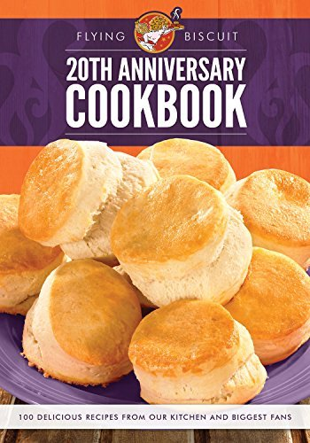 Flying Biscuit 20th Anniversary Cookbook  by  Flying Biscuit Cafe