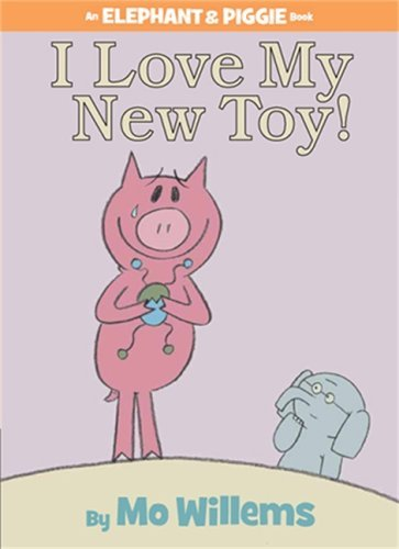 I Love My New Toy Mo Willems