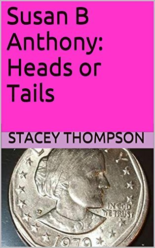 Susan B Anthony: Heads or Tails (Freedom Fighters Book 4) Stacey Thompson