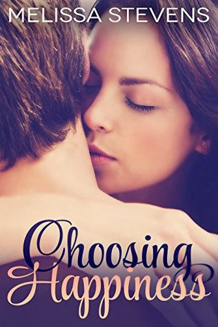 Choosing Happiness  by  Melissa      Stevens