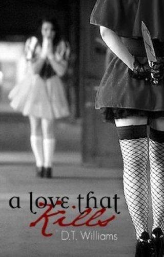 A Love That Kills  by  D.T. Williams