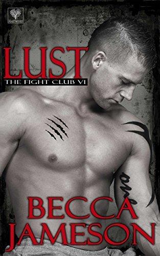 Lust (The Fight Club #6) Becca Jameson