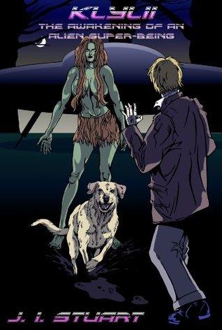 Klylii:The Awakening of an Alien Superbeing (Odyssey: The First Klylii Saga Book 1)  by  J. I. Stuart